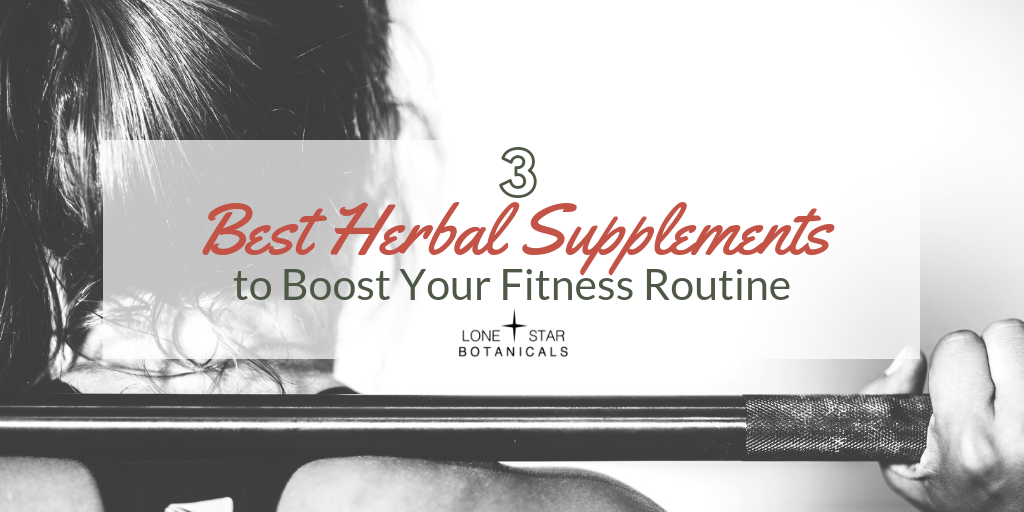 3 Best Herbal Supplements to Boost Your Fitness Routine