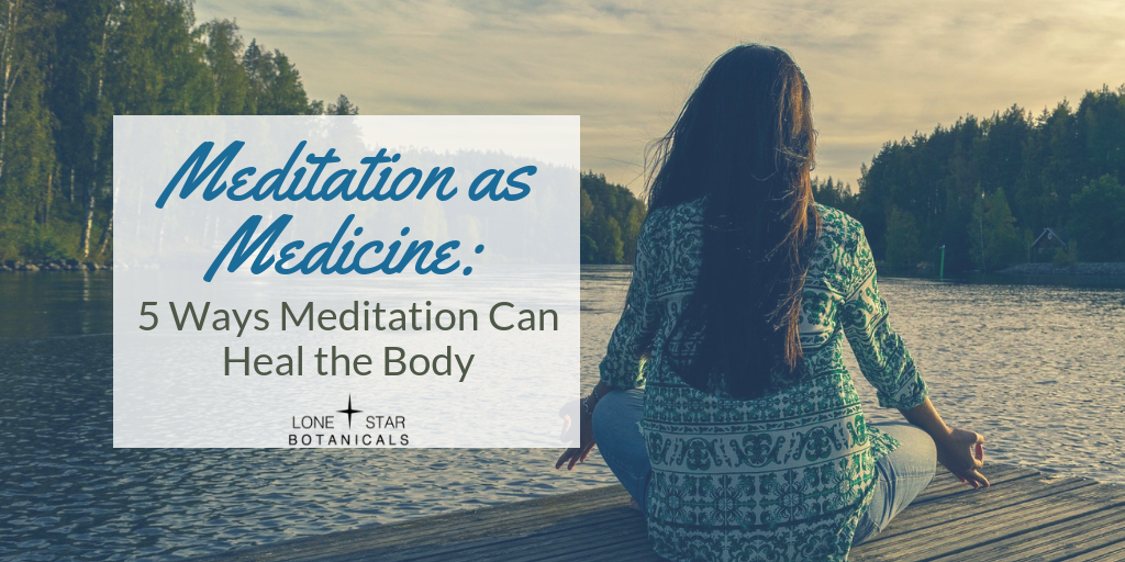 Meditation as Medicine? 5 Ways Meditation Can Heal the Body
