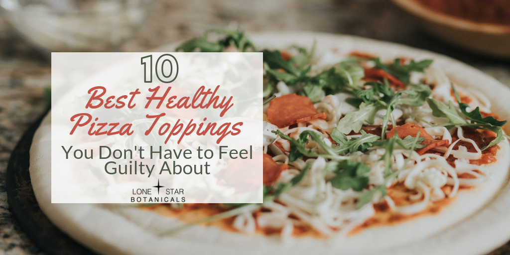10 Best Healthy Pizza Toppings You Don't Have to Feel Guilty About