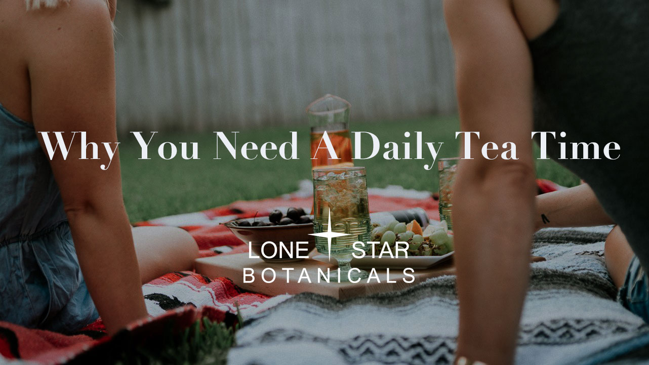 Why You Need A Daily Tea Time